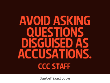avoid asking questions